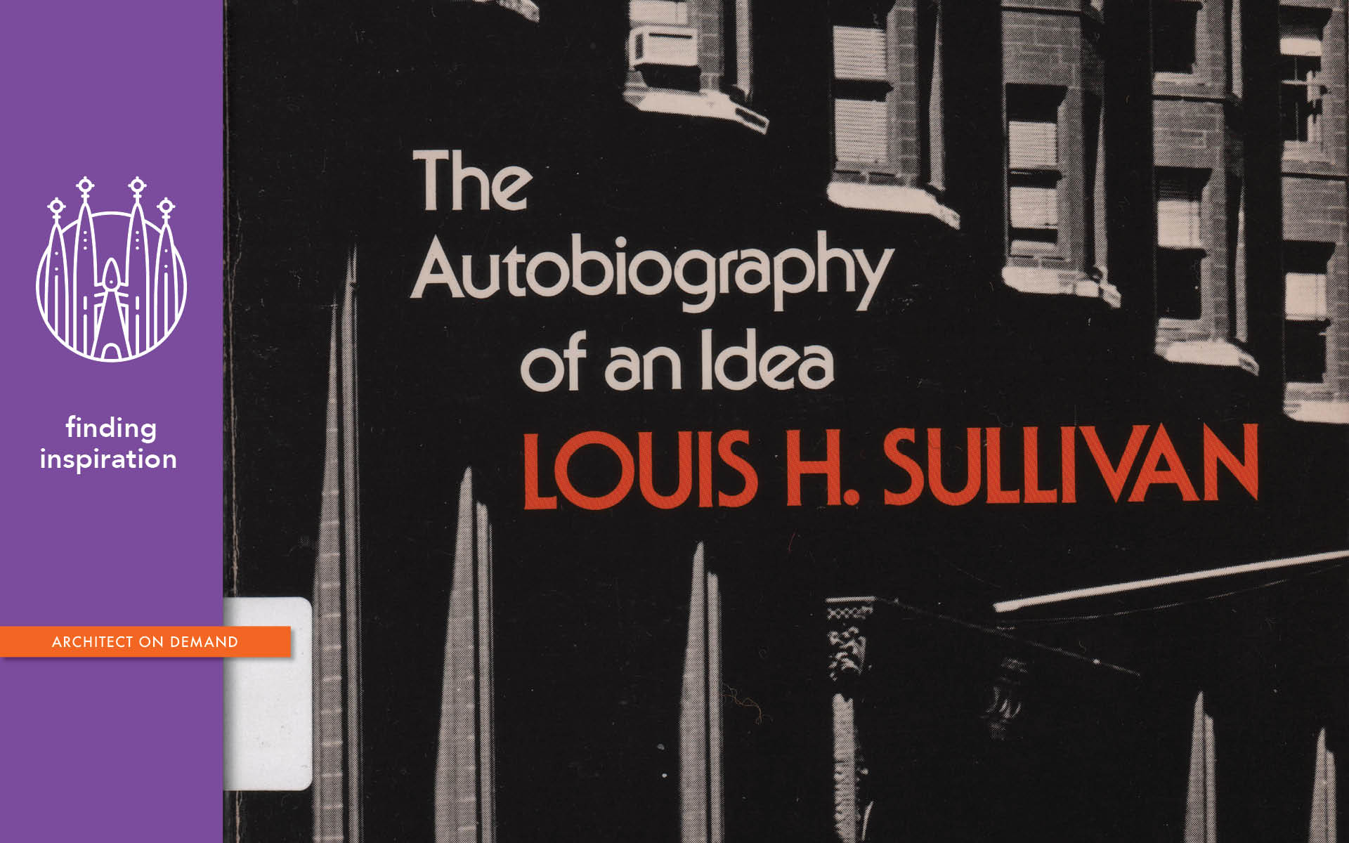 books, architecture, Louis Sullivan, architect on demand, advice without strings
